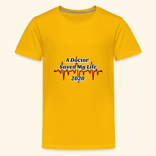 A Doctor Saved My Life in 2020 - Kids' Premium T-Shirt