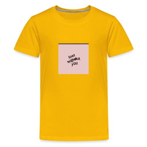 Lost whitout you hoddie - Kids' Premium T-Shirt
