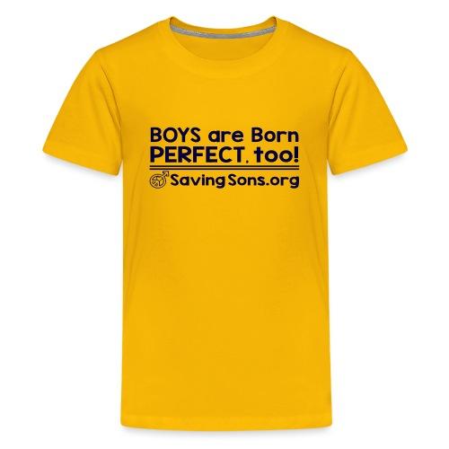 Boys Born Perfect, Too - Kids' Premium T-Shirt