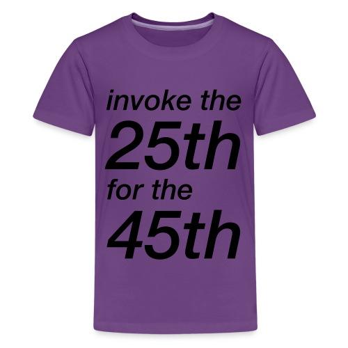 invoke the 25th for the 45th - Kids' Premium T-Shirt