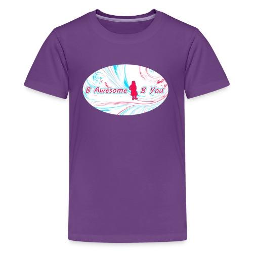 B Awesome B You - Kids' Premium T-Shirt