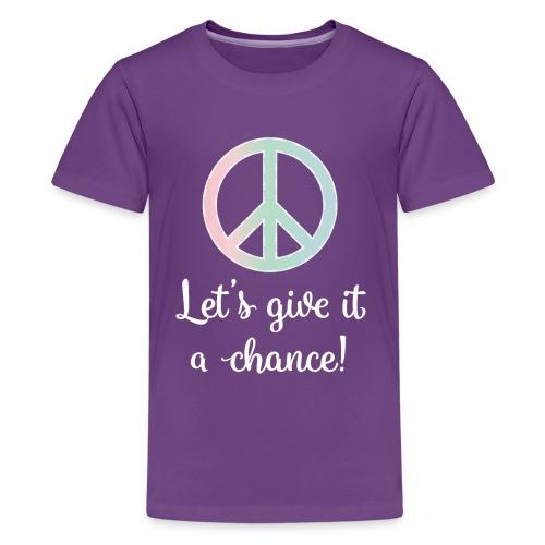 Peace: Let's Give it a Chance! - Kids' Premium T-Shirt