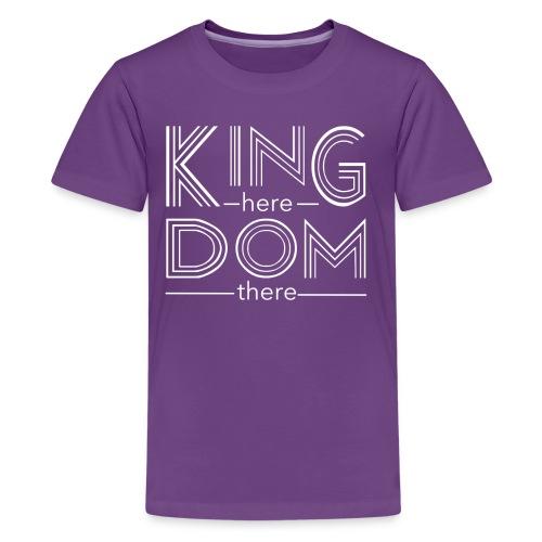 Kingdom here until Kingdom there - Kids' Premium T-Shirt