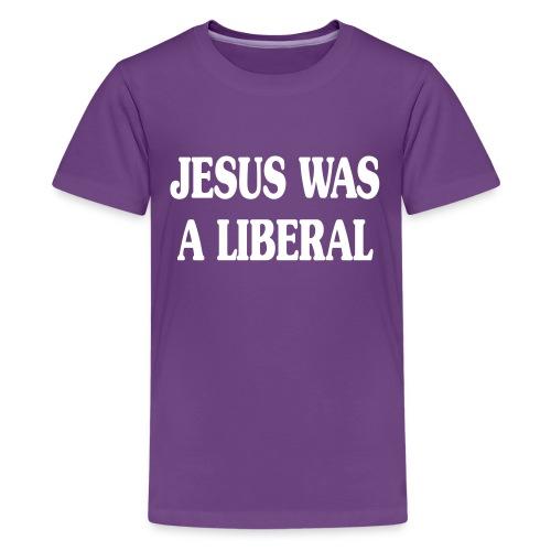 Jesus_Was_a_Liberal_WHITE - Kids' Premium T-Shirt