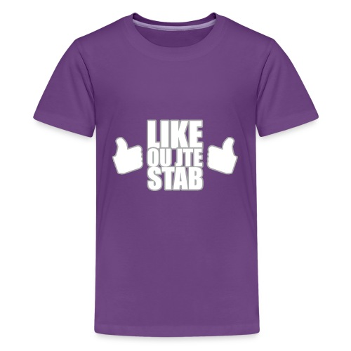 Like ou jte stab - Kids' Premium T-Shirt