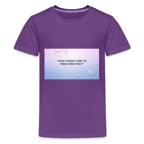 GOOD_THINGS_COME_TO_THOSE_WHO_PRAY - Kids' Premium T-Shirt