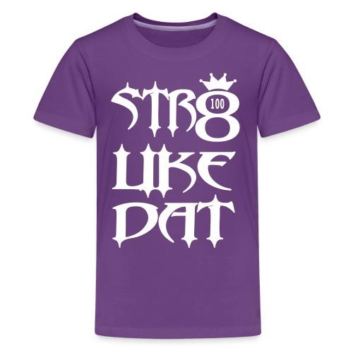 Straight Like That - Kids' Premium T-Shirt