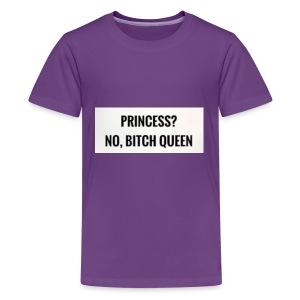 Princess? No bitch Queen - Kids' Premium T-Shirt