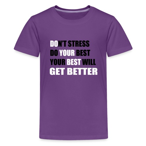Do Your Best (Don't Stress) - Kids' Premium T-Shirt