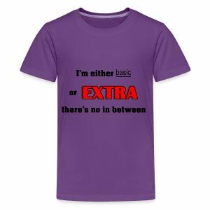 Basic or Extra - Kids' Premium T-Shirt
