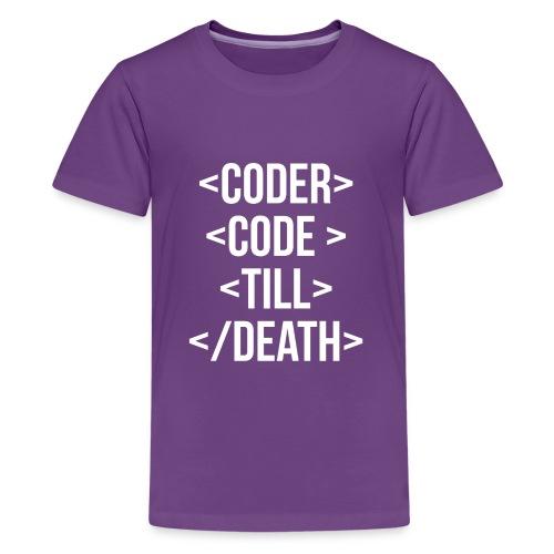 Coder Code Till Death - Programming T-Shirt - Kids' Premium T-Shirt