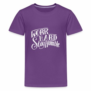 work hard stay humble - Kids' Premium T-Shirt