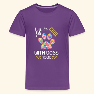 A Life Is Cooler With Dogs In It - Kids' Premium T-Shirt