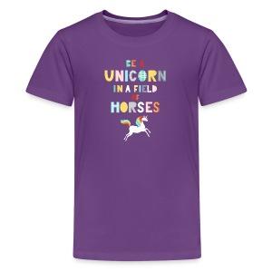 Be A Unicorn In A Field Of Horses Magical Unicorn - Kids' Premium T-Shirt