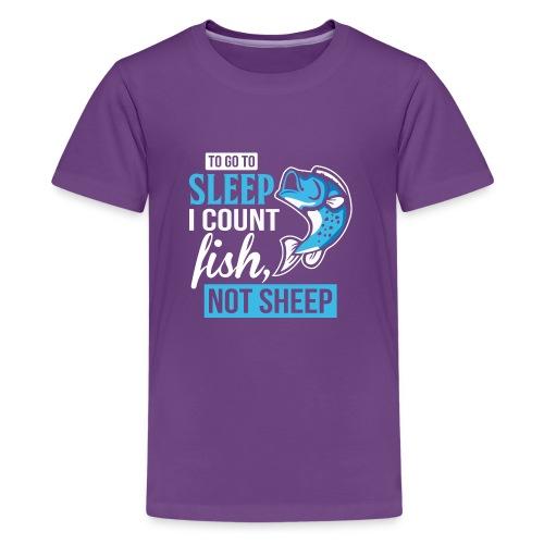 TO GO TO SLEEP I COUNT FISH - Kids' Premium T-Shirt