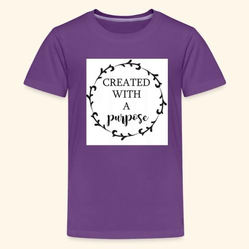 Created with purpose! - Kids' Premium T-Shirt