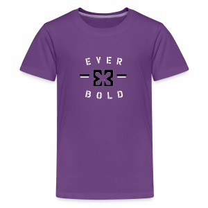 Ever Bold - Kids' Premium T-Shirt