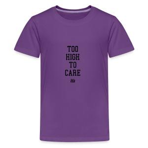 'too high to care' - Kids' Premium T-Shirt