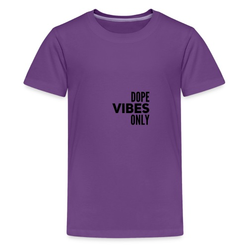 Dope Vibes Only - Kids' Premium T-Shirt