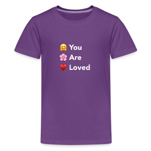 You Are Loved - Kids' Premium T-Shirt
