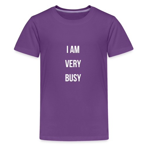 I AM VERY BUSY COLLECTION WHITE FONT - Kids' Premium T-Shirt