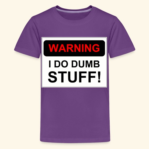 WARNING I DO DUMB STUFF - Kids' Premium T-Shirt