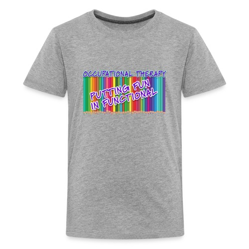 Occupational Therapy Putting the fun in functional - Kids' Premium T-Shirt