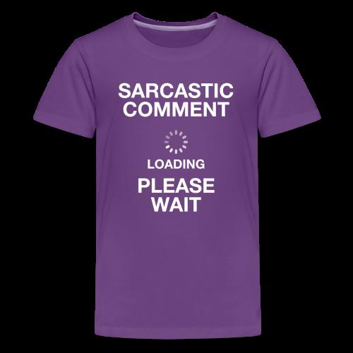 Sarcastic Comment Loading - Kids' Premium T-Shirt