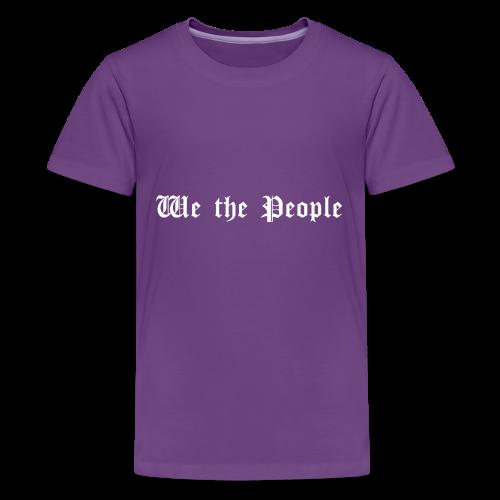 We The People - Kids' Premium T-Shirt