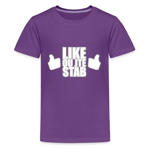Like ou jte stab - Kids' Premium T-Shirt