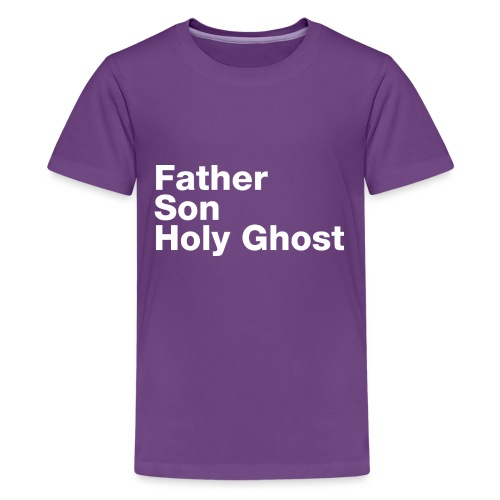 Father Son Holy Ghost - Kids' Premium T-Shirt