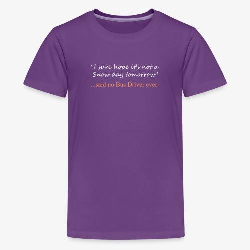 Funny Said No Bus driver ever Design - Kids' Premium T-Shirt
