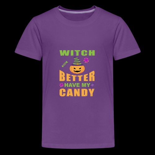 Witch Better Have My Candy | Funny Halloween - Kids' Premium T-Shirt