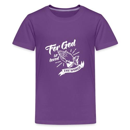 For God So Loved The World… - Alt. Design (White) - Kids' Premium T-Shirt