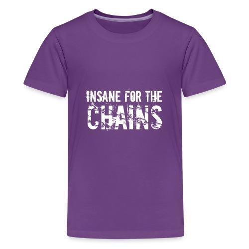 Insane for the Chains White Print - Kids' Premium T-Shirt