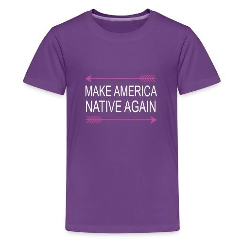 MakeAmericaNativeAgain - Kids' Premium T-Shirt