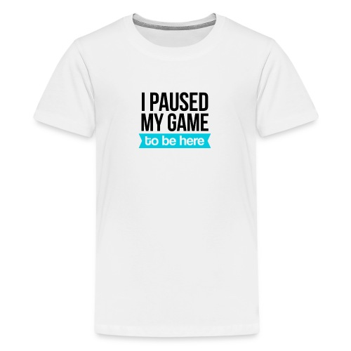 I Paused My Game - Kids' Premium T-Shirt