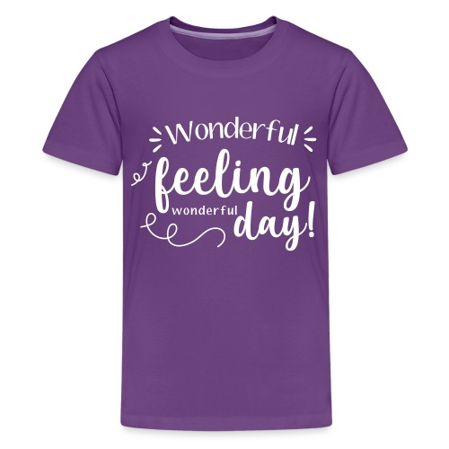 Feel Wonderful! (White) - Kids' Premium T-Shirt