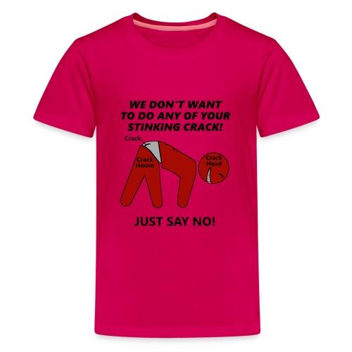 JUST SAY NO CRACK SHIRT - Kids' Premium T-Shirt