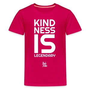 Kindness is Legendary - Kids' Premium T-Shirt