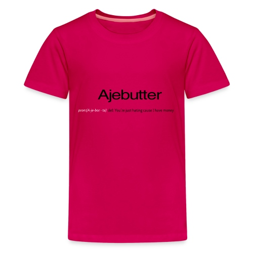 ajebutter - Kids' Premium T-Shirt