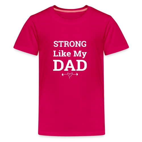 Strong like Dad white - Kids' Premium T-Shirt