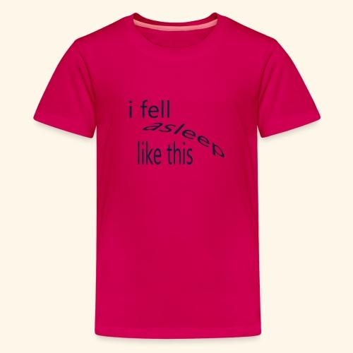 I fell asleep - Kids' Premium T-Shirt