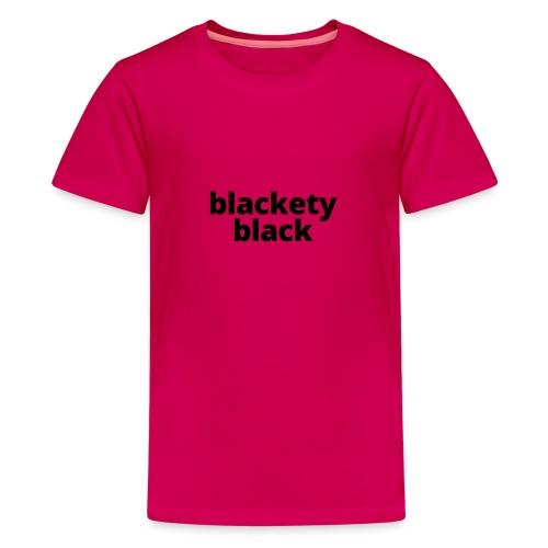 Toddler's blackety black tee - Kids' Premium T-Shirt