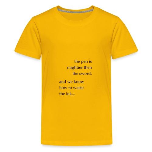 the pen is mightier - Kids' Premium T-Shirt