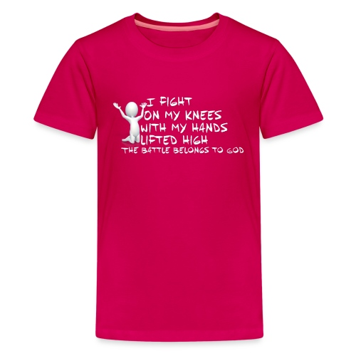 Fight on my knees - Kids' Premium T-Shirt