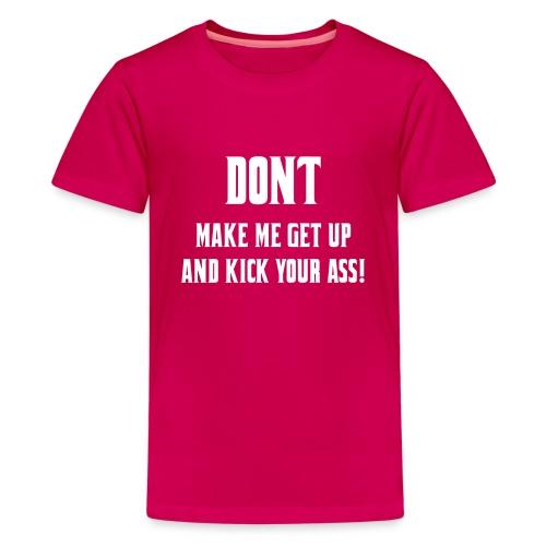 Don't make me get up out my wheelchair to kick ass - Kids' Premium T-Shirt