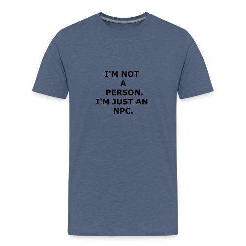 I'm just an N-P-C - Kids' Premium T-Shirt