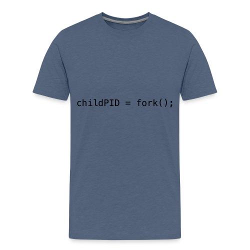 childPID = fork(); - Kids' Premium T-Shirt
