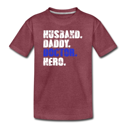 Husband Daddy Doctor Hero, Funny Fathers Day Gift - Kids' Premium T-Shirt